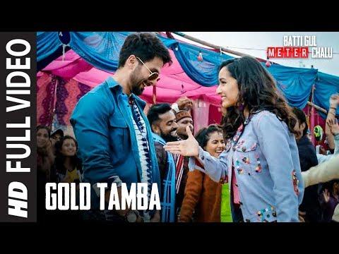 Xxx Mp4 Full Song Gold Tamba Video Batti Gul Meter Chalu Shahid Kapoor Shraddha Kapoor 3gp Sex