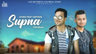 Supna  | (Full HD ) | Vivek Ft. Captain | New Punjabi Songs 2018 | Latest Punjabi Songs 2018