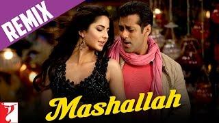 Remix Song - Mashallah - Ek Tha Tiger | Salman Khan | Katrina Kaif