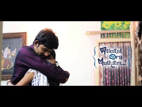 Atleast Oru Mutham || Tamil Short Film 2014 || Presented by iQlik