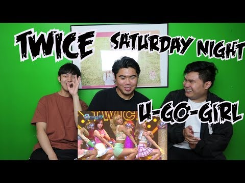 TWICE - SATURDAY NIGHT & U-GO-GIRL REACTION (TRUE ONCE FANBOYS)