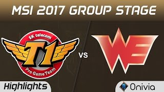 SKT vs WE Highlights MSI 2017 Group SK Telecom vs Team WE by Onivia