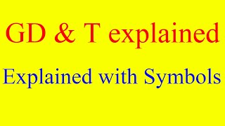 GD and T explained | GD & T explained | GD & T symbols | GD and T symbols | GD & T tutorial | basics