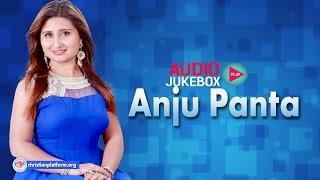 Anju Panta - Jukebox 2017 (New Songs) |  Nepali Christian Songs Collection | Christian Platform