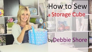 Sewing a storage cube by Debbie Shore