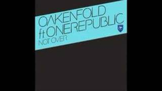 Oakenfold ft OneRepublic - Not Over