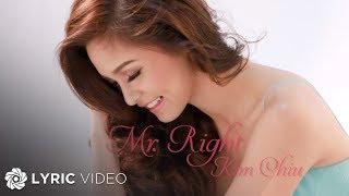 KIM CHIU - Mr. Right (Official Lyric Video)