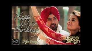 Happy Birthday | Diljit | Disco Singh | 2014