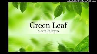 Alexiis Ft Dezine - Green Leaf [Vanuatu Ft Solomon Islands 2015]