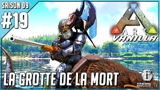 LA GROTTE DE LA MORT - Ark Survival Evolved Vanilla FR S09 EP19