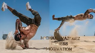 Michael Vazquez Workout Motivation