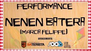 PERFORMANCE NENEN BATERA (Márcia Felippe) - Especial Bateristas de Forró 2ª Temporada