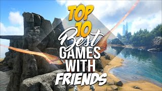 Top 10 - Best Games To Play With Friends   10 Great Online/Multiplayer Games 2015