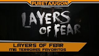 Mis terrores favoritos Layers of Fear