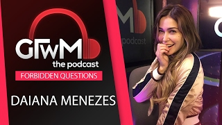 GTWM S05E008 - FORBIDDEN QUESTIONS is back with Daiana Menezes!