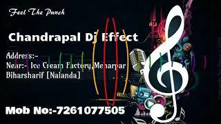 Choli Me Tala Maar Dele Ba Chandrapal Dj Effect Biharsharif Nalanda चोली में ताला Dj Mixx