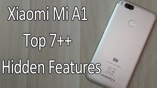 Xiaomi Mi A1 Top 7+ Hidden Features , Advance Features , Best Features !! Tips & Tricks !! HINDI