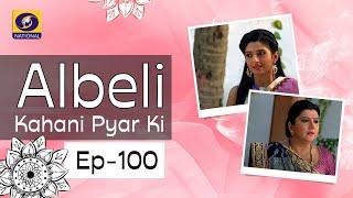 Albeli... Kahani Pyar Ki - Ep #100