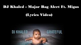 Dj Khaled - Major Bag Alert Ft. Migos (Lyrics Video)