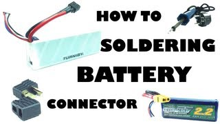 How to - Soldering battery connector - eluminerRC