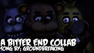 [FNAF SFM] A Bitter End by Groundbreaking [COLLAB]