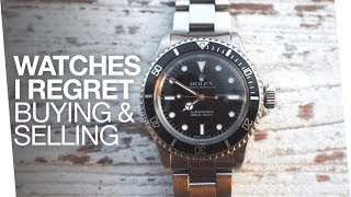 DON'T MAKE THESE MISTAKES! - Watches I regret buying and selling - Rolex and Omega