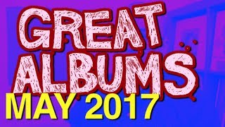 GREAT ALBUMS: May 2017