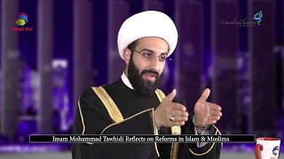 Imam Mohammad Tawhidi Reflects on Reforms in Islam & Muslims @TAG TV
