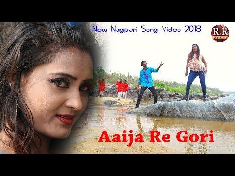 Xxx Mp4 Aaija Re Gori आईजा रे गोरी New Nagpuri Song Video 2018 Sadri Music Nagpuri 3gp Sex