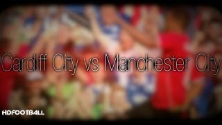 Cardiff City vs Manchester City ● HD ● 720P ●  Fraizer Campbell time
