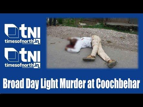 Xxx Mp4 Broad Day Light Murder At Coochbehar Timesofnorth IN Manoj Hoque Sarkar 3gp Sex