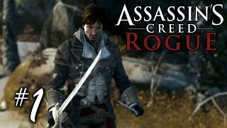 I make my own luck - Assassin's Creed Rogue Playthrough Part 1