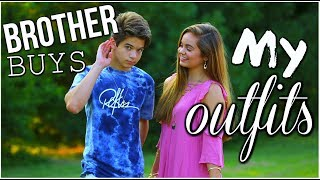 BROTHER BUYS MY OUTFIT | SISTER VS. BROTHER