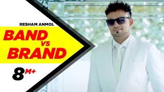 Band vs Brand   Resham Anmol   Latest Punjabi Songs 2015