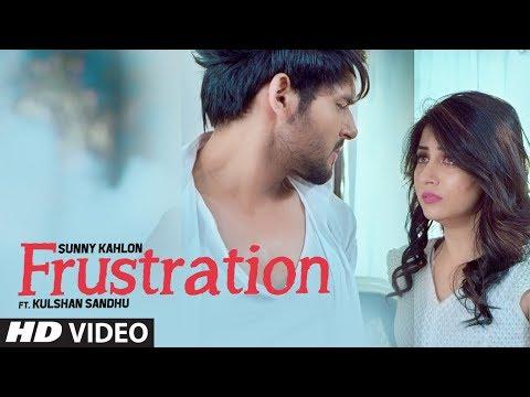 Xxx Mp4 Frustration Sunny Kahlon Ft Kulshan Sandhu Full Song New Punjabi Songs 2017 3gp Sex