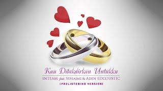 Kau Ditakdirkan Untukku - Inteam ft. Suhaimi & Aden Edcoustic (prelistening version)