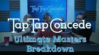 TTC 244 - Ultimate Masters Breakdown