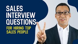 Sales Interview Questions for Hiring Top Sales People
