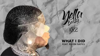 "Yella Beezy - ""What I Did"" feat. Kevin Gates (Official Audio)"
