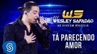 Wesley Safadão - Tá Parecendo Amor [DVD Ao Vivo em Brasília]