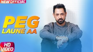 Peg Laune AA (Full Song) | Latest Punjabi Video 2017 | Gippy Grewal & Aman Hayer | Speed Records