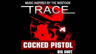 Big Shot - Cocked Pistol (TRACE OST)