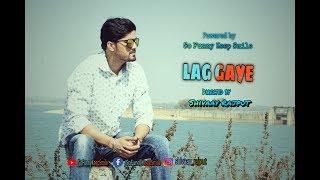 Lag Gaye - Official Video Song 2018 -- Shivaay Rajput