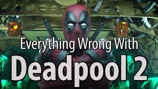 Everything Wrong With Deadpool 2 In 19 Minutes Or Less