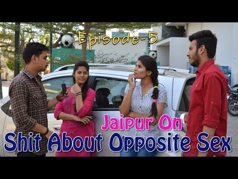 Jaipur On Shit About Opposite Sex | Trending Indians