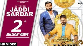 New Punjabi Songs 2018 | Jaddi Sardar (Full Video) Ajitt Sidhu | White Hill Music