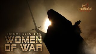 How Islam Deals With Women of War