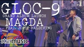 Gloc-9 - Magda feat. Jovit Baldivino (Album Launch)