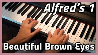 ♪ Beautiful Brown Eyes ♪ Piano | Alfred's 1