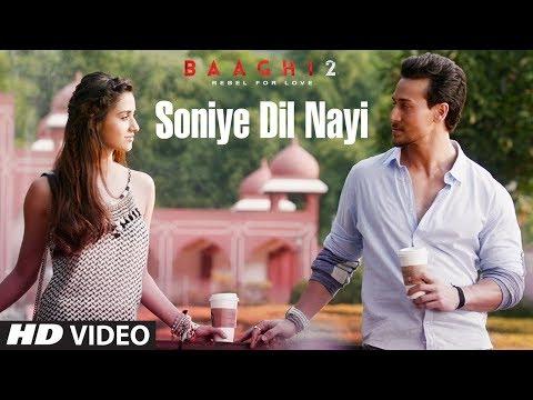 Soniye Dil Nayi Video Song | Baaghi 2 | Tiger Shroff | Disha Patani | Ankit Tiwari |Shruti Pathak
